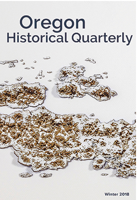 Oregon Historical Quarterly Cover. Winter 2018